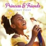 Disney Princess and Friends Craft Event on Sat. 1/14