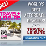 Travel + Leisure's Worlds Best Affordable Beaches FREE Download