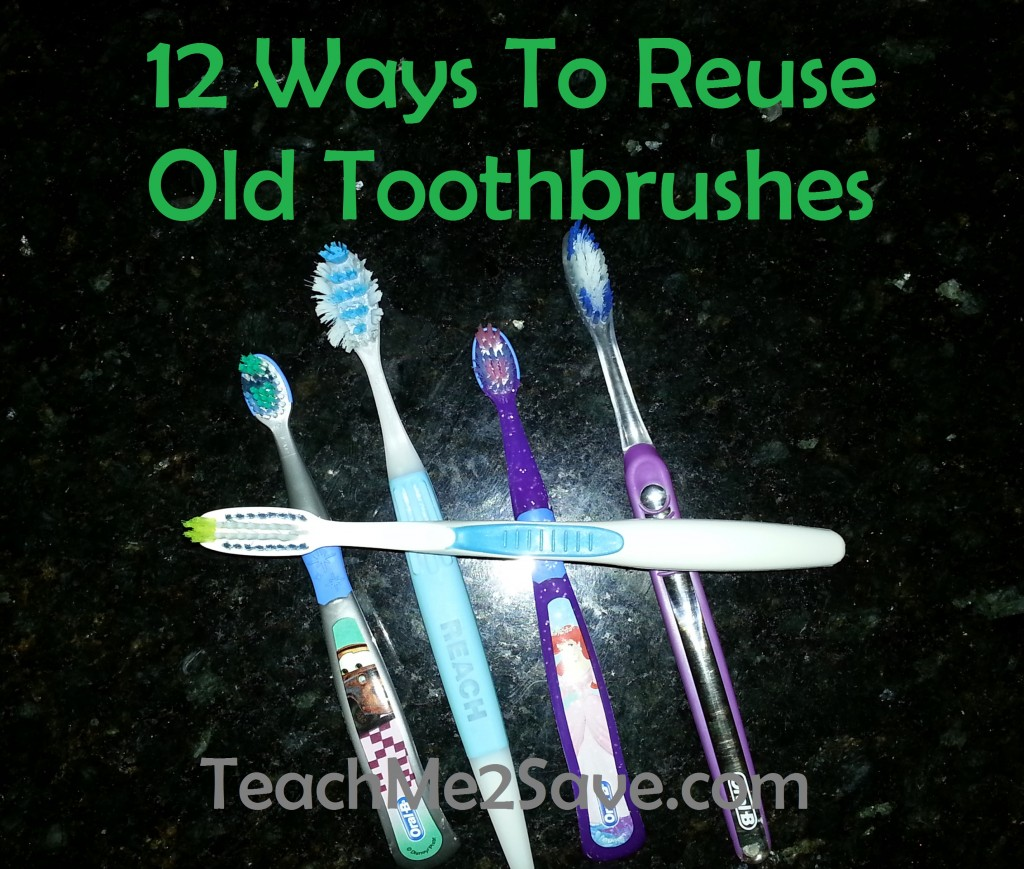 12 Ways To Reuse Old Toothbrushes - TM2S