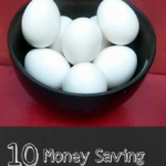 10 Money Saving Ways to Use Eggs