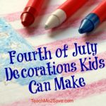 Fourth of July Decorations Kids Can Make