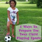 6 Ways To Prepare For Your Child Playing Sports