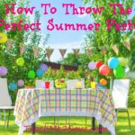 How To Throw The Perfect Summer Party