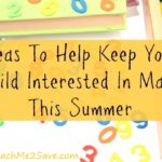5 Ideas To Help Keep Your Child Interested In Math This Summer