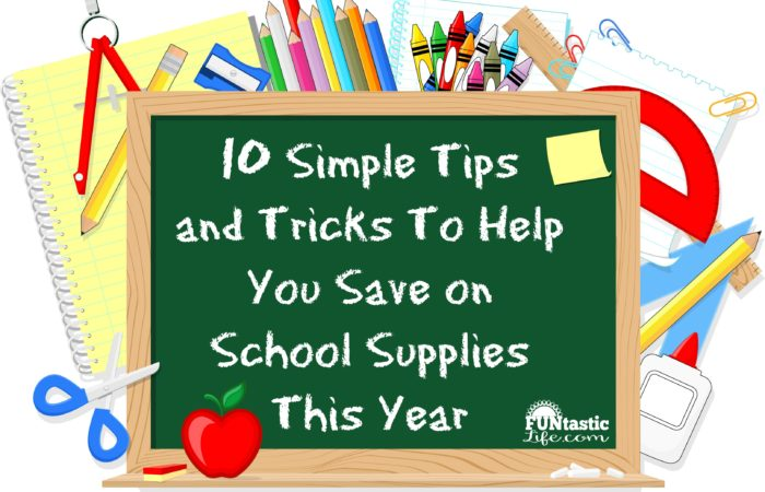 10 Simple Tips To Help You Save on School Supplies