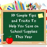 10 Simple Tips and Tricks To Help You Save on School Supplies This Year