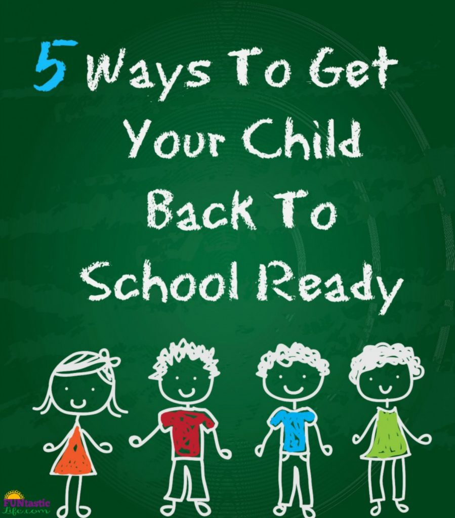 5 Ways To Get Your Child Back To School Ready
