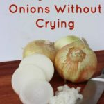 Five Ways To Cut Onions Without Crying
