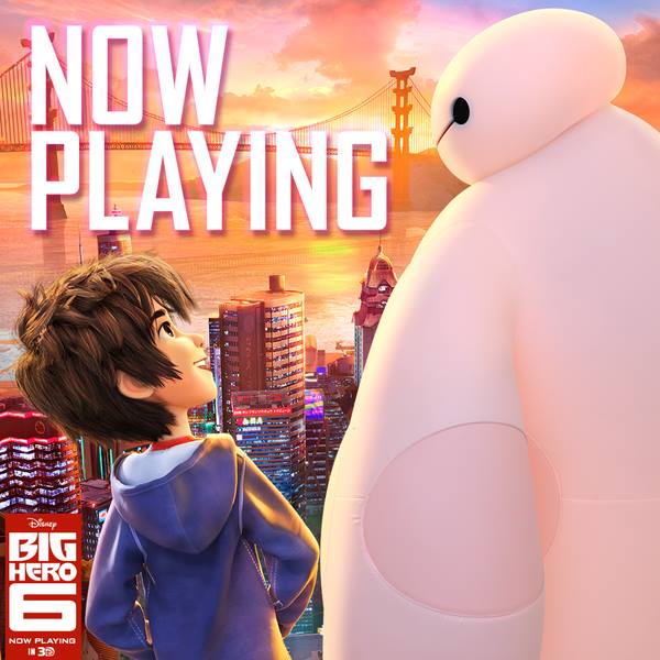 Big Hero 6 now playing