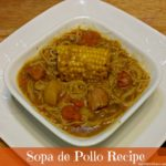 Sopa de Pollo Recipe (Chicken Soup)