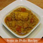 Sopa de Pollo Recipe (Chicken Soup)