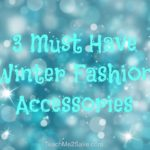 3 Must Have Winter Fashion Accessories