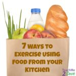 7 Ways to Exercise Using Food From Your Kitchen