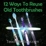 12 Ways To Reuse Old Toothbrushes
