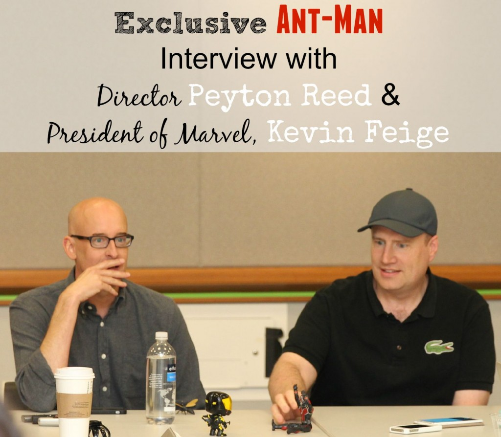 Exclusive Ant-Man Interview with Peyton Reed & Kevin Feige