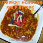 Southwest Vegetable Soup Recipe