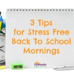 3 Tips for Stress Free Back To School Mornings