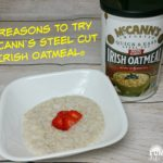 5 Reasons To Try McCann's Steel Cut Irish Oatmeal ® & $25 Visa Gift Card Giveaway