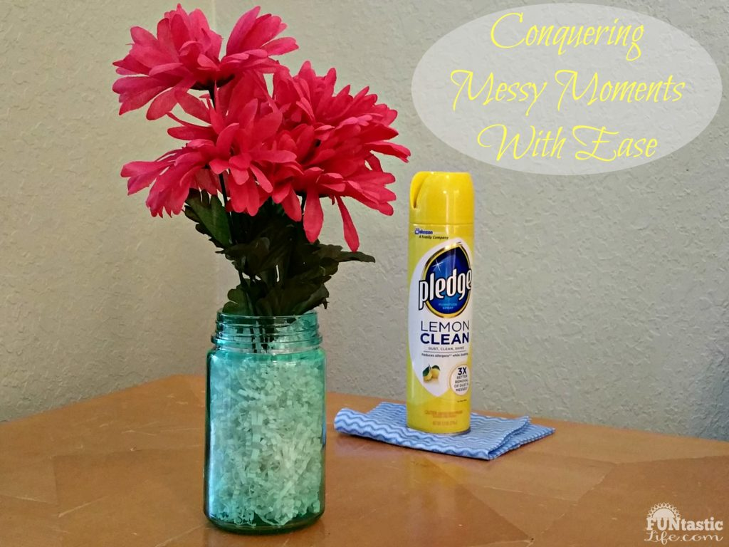 Conquering Messy Moments With Ease - Funtastic Life