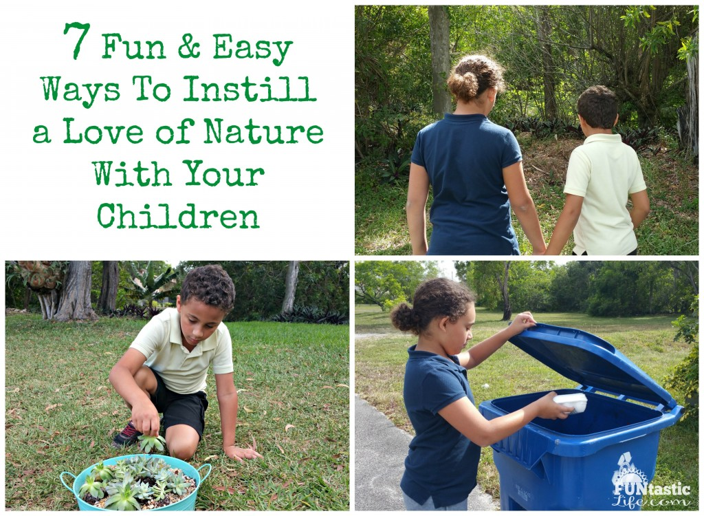 7 Fun and Easy Ways To instill a Love of Nature With Your Children