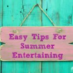 Easy Tips For Summer Entertaining