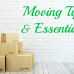 Moving Tips and Essentials