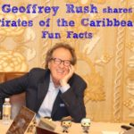 Geoffrey Rush Shares Pirates of the Caribbean Fun Facts