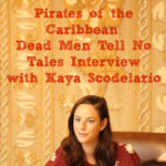 Pirates of the Caribbean: Dead Men Tell No Tales Interview with Kaya Scodelario