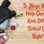5 Ways We Can Help Our Kids Kick Off The School Year Right