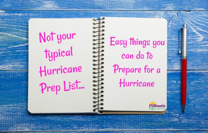 Not Your Typical Hurricane Prep List – Easy Things You Can do to Prepare