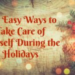 10 Easy Ways to Take Care of Yourself During the Holidays