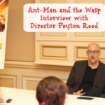 Ant-Man and the Wasp Interview with Director Peyton Reed