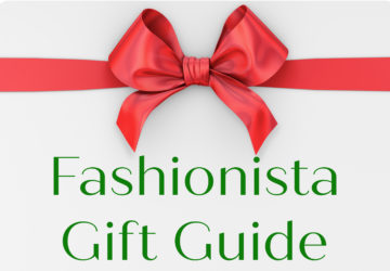 Gift Ideas for the Fashionista in Your Life