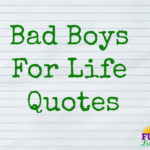 Bad Boys For Life Quotes