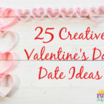 25 Creative Valentine's Day Date Ideas