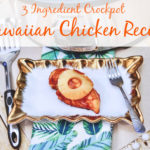 3 Ingredient Crockpot Hawaiian Chicken Recipe