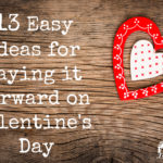 13 Easy Ideas for Paying it Forward on Valentine's Day